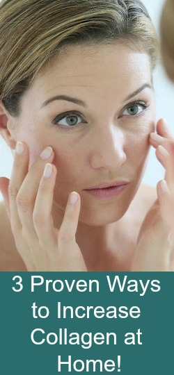Increase Collagen Naturally at Home by Using these 3 Easy Methods