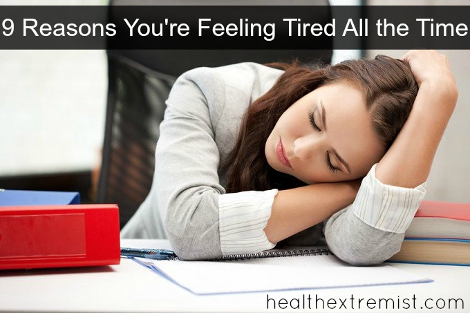 9 Reasons You're Feeling Tired All the Time